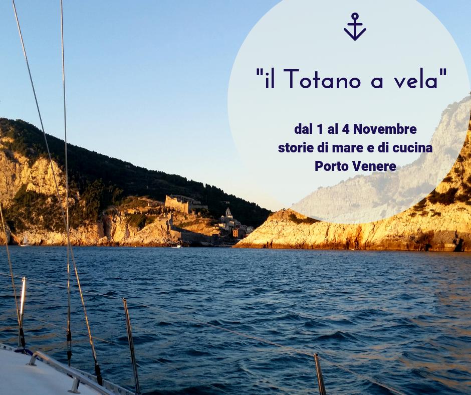 Totano a Vela a Porto Venere storie di mare e di cucina 1 4 Novembre
